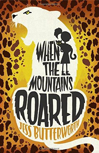 When the Mountains Roared by Jess Butterworth