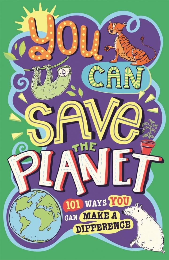 You Can Save The Planet: 101 Ways You Can Make a Difference by J. A. Wines and Clive Gifford