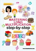 Mastering Long Multiplication Step-by-Step