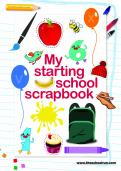 My Starting School Scrapbook
