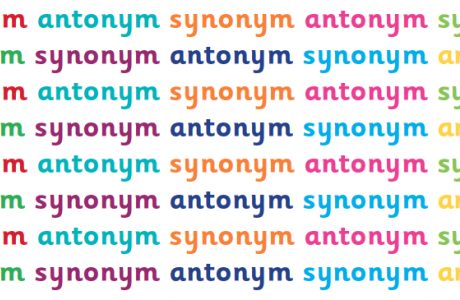 What are synonyms and antonyms?