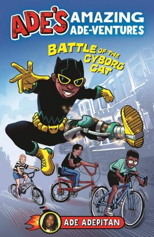 Ade's Amazing Ade-ventures: Battle of the Cyborg Cat by Ade Adepitan