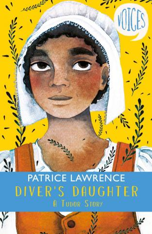 Diver's Daughter – A Tudor Story by Patrice Lawrence