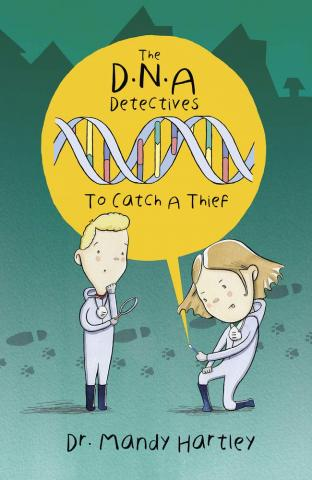 DNA Detectives: To Catch a Thief by Amanda Hartley