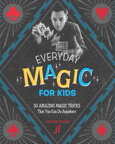 Everyday Magic for Kids by Justin Flom
