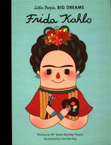 Little People, Big Dreams: Frida Kahlo by Maria Isabel Sanchez Vigara