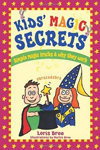 Kids' Magic Secrets by Loris and Martin Bree
