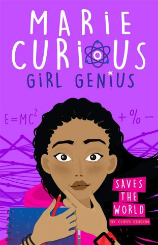 Marie Curious, Girl Genius Saves the World by Chris Edison