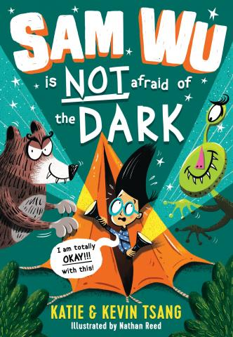 Sam Wu is Not Afraid of the Dark by Katie and Kevin Tsang