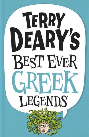 Terry Deary's Best Ever Greek Legends by Terry Deary