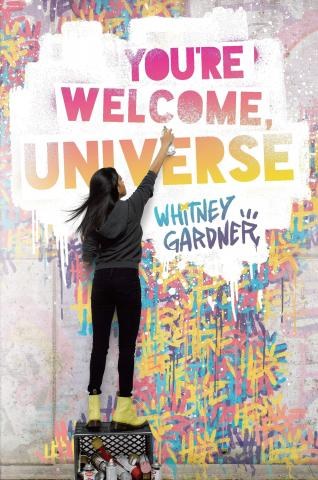 You're Welcome, Universe by Whitney Gardner
