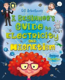 A Beginner's Guide to Electricity and Magnetism: Gill ...